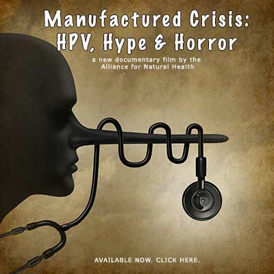 Manufactured Crisis: HPV, Hype & Horror, A new documentary film by ANH
